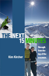 The Next Fifteen Minutes by Kim Kircher