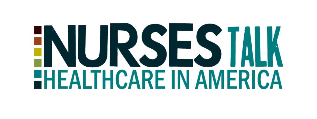 Nurses Talk Healthcare in America